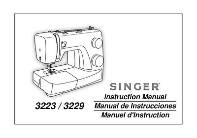 Singer 3223-3229 Sewing Machine/Embroidery/Serger Owners Manual
