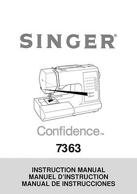 Singer 7363 Sewing Machine/Embroidery/Serger Owners Manual