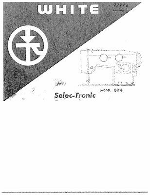 White W804 Sewing Machine/Embroidery/Serger Owners Manual