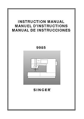 Singer 9985 Sewing Machine/Embroidery/Serger Owners Manual