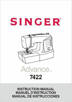 Singer 7422-ADVANCE Sewing Machine/Embroidery/Serger Owners Manual