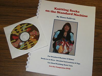 Knitting Socks on the Standard Machine by Diana Sullivan