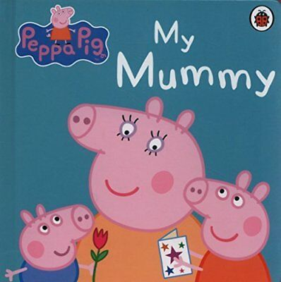 Peppa Pig: My Mummy by Ladybird New Board book Book