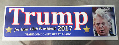 ANTI TRUMP BUMPER STICKER HAIR CLUB PRESIDENT - Free Shipping - Resist