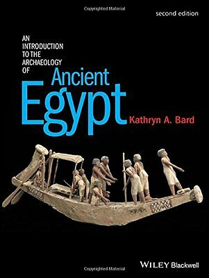 NEW An Introduction to the Archaeology of Ancient Egypt by Kathryn A. Bard