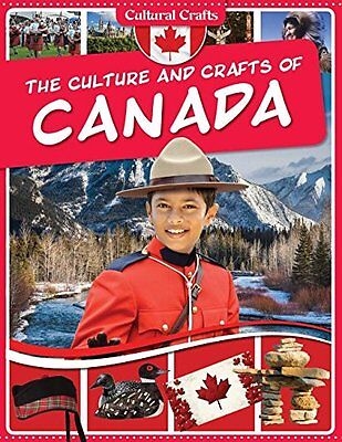 NEW The Culture and Crafts of Canada (Cultural Crafts) by Paul Challen