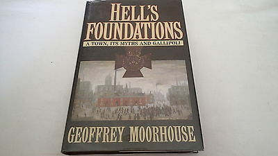 WW1 Allied Hells Foundation A Town its Myths and Gallipoli Reference Book