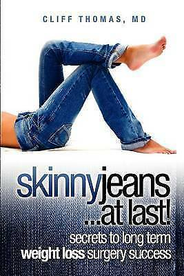 NEW Skinny jeans at Last! secrets to long term weight loss surgery success