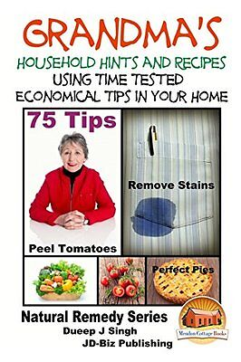 Grandma's Household Hints and Recipes Using Time Tested Economical Tips in Your