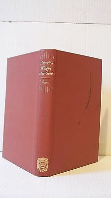 America Weighs Her Gold by James Harvey Rodgers (Hardcover, 1931)