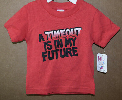 A Timeout is in My Future  Infant/Toddler T-Shirt Little Teez New with Tags