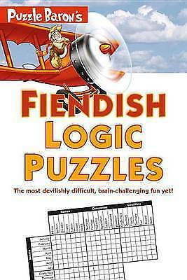 NEW Puzzle Baron's Fiendish Logic Puzzles by Puzzle Baron