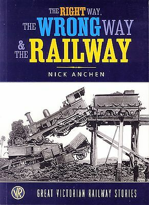 The RIGHT Way, The WRONG Way and the RAILWAY