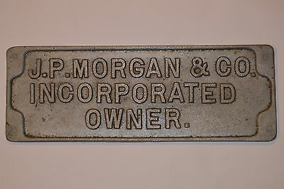 """VINTAGE 'J.P. MORGAN & CO. INCORPORATED OWNER' CAST METAL PLAQUE/SIGN! 14.5 x 5"""""""