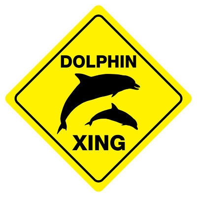 DOLPHIN CROSSING Funny Novelty Sign