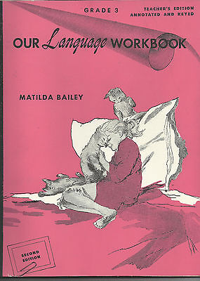 1960 OUR LANGUAGE Grade 3 Teacher's Edition Workbook by Matilda Bailey