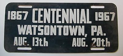 Pennsylvania 1967 WATSONTOWN CENTENNIAL BOOSTER License Plate