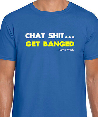 Jamie Vardy Chat S**T Get Banged T-Shirt, Leicester City,  LCFC Football Foxes