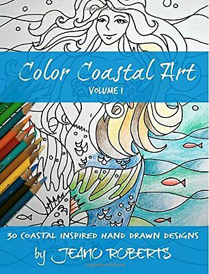 NEW Color Coastal Art: 30 Coastal Inspired Hand Drawn Designs (Volume 1)