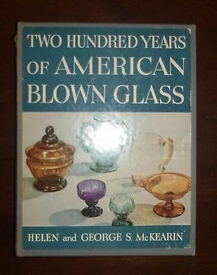 Two Hundred Years Of American Blown Glass - Helen & George S. Mckearin