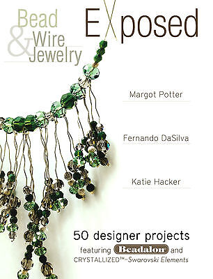 Bead & Wire Jewelry Exposed:  Jewelry Design Book by Potter, DaSilva and Hacker