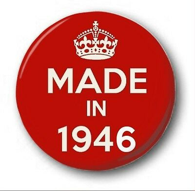 MADE IN 1946  - 1 inch / 25mm Button Badge - Novelty Cute 70th Birthday