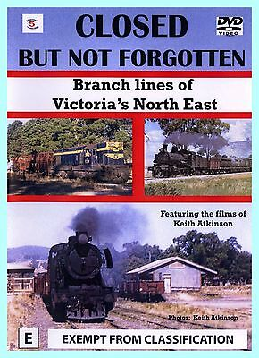 Closed but not forgotten - Branch Lines of Victoria's North East
