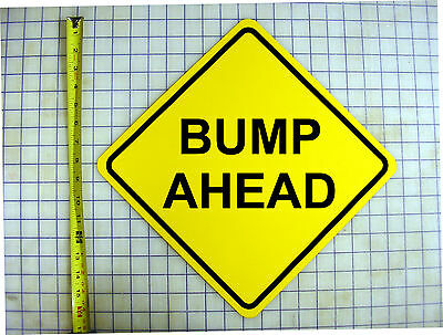 "BUMP AHEAD PREGNANCY ANNOUNCEMENT SIGN 16"" diamond yellow aluminum"