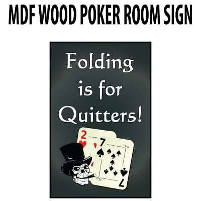 Poker Room art decor Wood Poster Signs : Folding is for Quitters Wood Sign