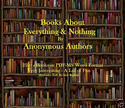 CD 250 Books by Anonymous Authors Collection  - 250 eBooks (Resell Rights)