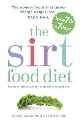 The Sirtfood Diet: The revolutionary plan fo by Aidan Goggins New Paperback Book