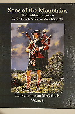 Scottish Sons Of The Mountain Highland Regiments 1756-1767 Vol I Reference Book