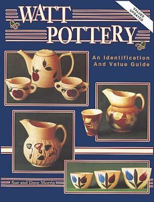 "Morris ""watt Pottery: An Identification And Value Guide"" 1993 1St Ed Hc Vg+"