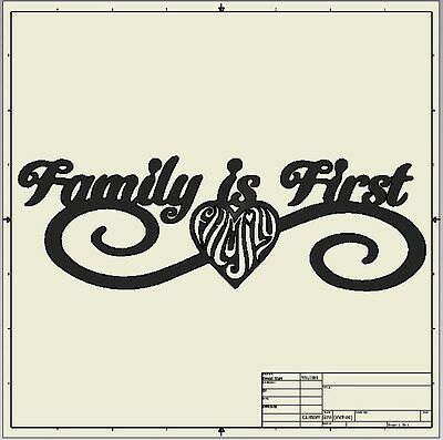 Dxf File ( Family is First ) BEST SELLER!!
