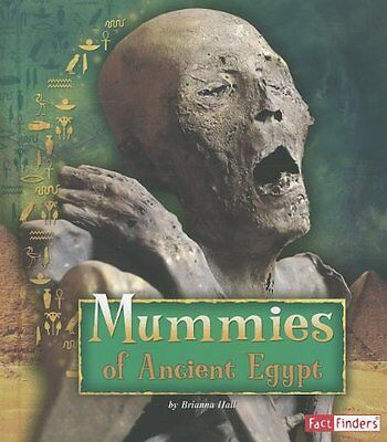 NEW Mummies of Ancient Egypt (Ancient Egyptian Civilization) by Brianna Hall