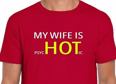My Wife Is Psychotic Funny Husband Wife Novelty Gift Love Valentines Day Gift