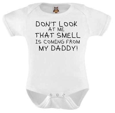 Personalised Baby Vest Don't Look At Me That Smell Is Coming From My daddy! Baby