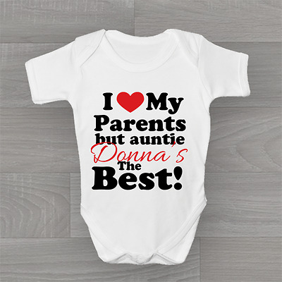 Personalised I Love My Parents But Auntie ... The Best Baby Grow Body Suit Vest