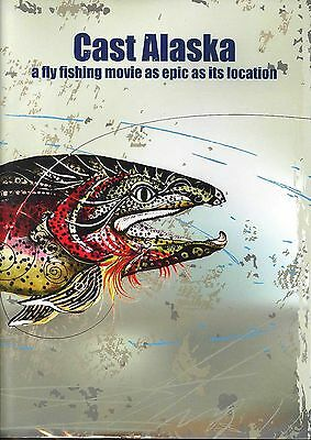 Cast Alaska - A Fly Fishing Movie as Epic as its Location -Fly Fishing Movie DVD