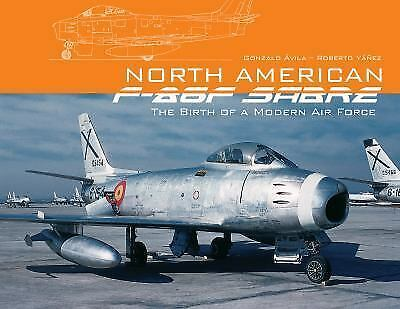 North American F-86F Sabre Birth of a Modern Air Force Reference Book