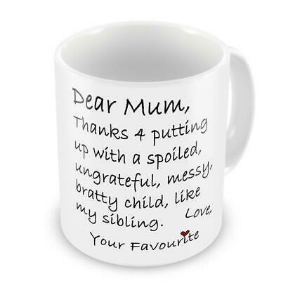 Dear Mum Thanks 4 Putting Up With My Sibling Funny Novelty Gift TEA/COFFEE Mug