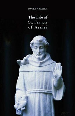 NEW The Life of St. Francis of Assisi by Paul Sabatier