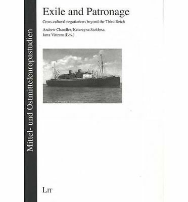 Exile and Patronage: Cross-cultural negotiations beyond the Third Reich (Studies