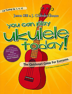You Can Play Ukulele Today! C6 Tuning Hill & Doane