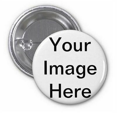 BADGE Button 25mm with pin Custom Made using your photo or design