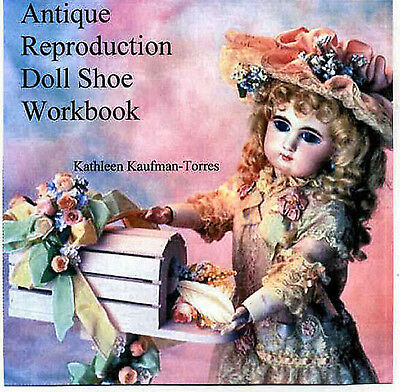 Antique Reproduction Doll Shoe Workbook, Kathleen Kaufman-Torres Patterns CD