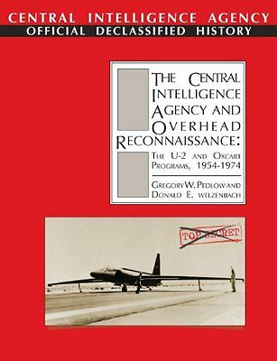 The Central Intelligence Agency and Overhead Reconnaissance: The U-2 and OXCART