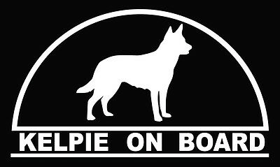 KELPIE ON BOARD  Dog sticker decal in white popular