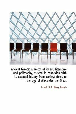 Ancient Greece: a sketch of its art, literature and philosophy, viewed in connex