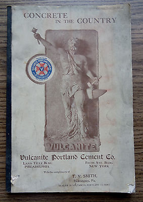 CONCRETE IN THE COUNTRY - VULCANITE PORTLAND CEMENT CO Farming Related - Norrist